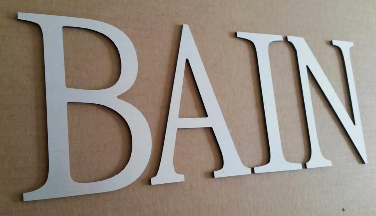 Lettre en métal alu brossé ou couleur ou miroir BAIN