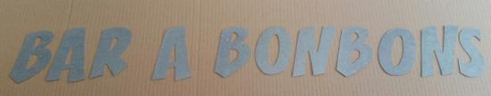 Lettre en zinc BAR A BONBONS