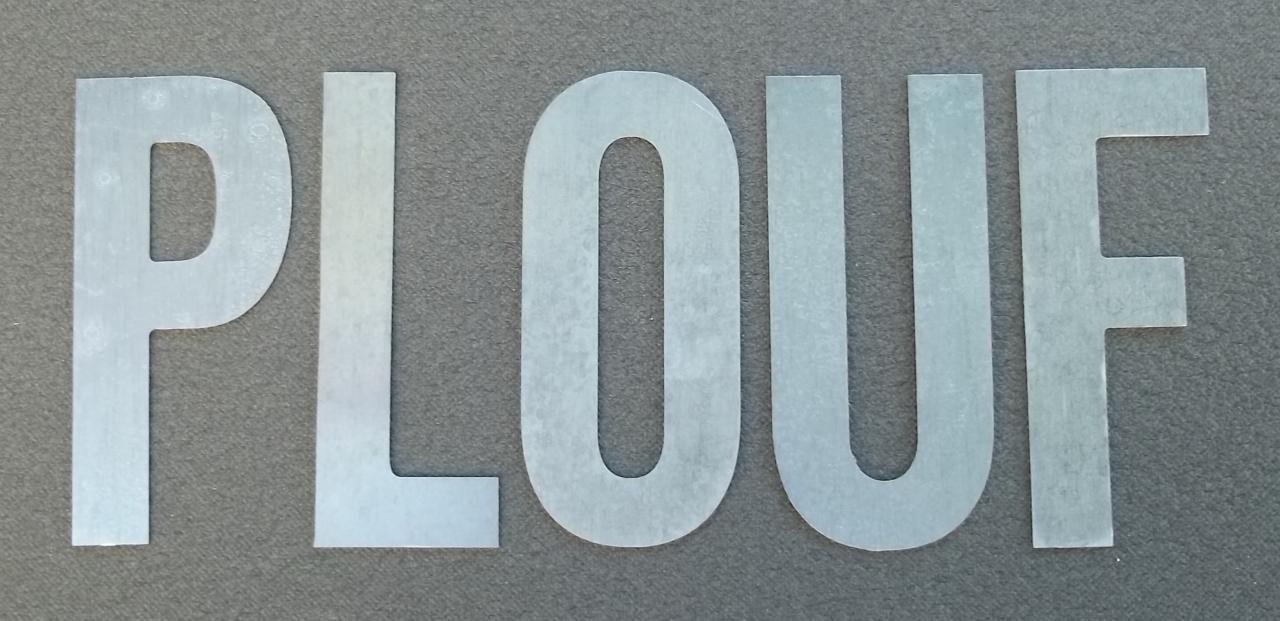 Lettre en zinc PLOUF